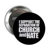 CHURCH AND HATE Button