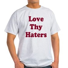 Love Thy Haters 2 T-Shirt