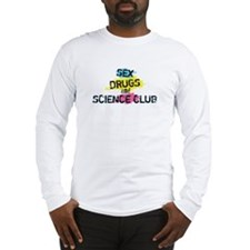 Sex Drugs And Science Club Long Sleeve T-Shirt