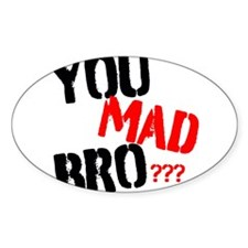 You mad bro Bumper Stickers
