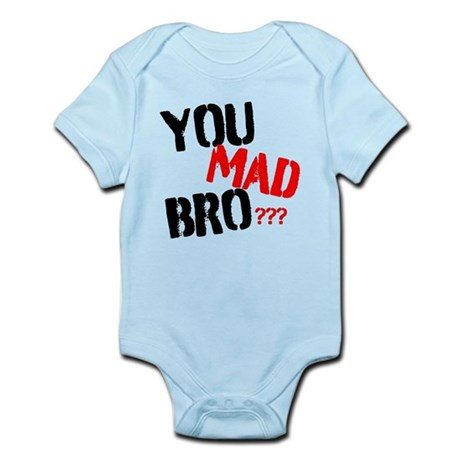 You mad bro Infant Bodysuit