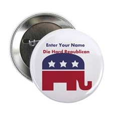 "Personalize Die Hard Republican 2.25"" Button"