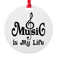 Music Is My Life Quote Round Ornament