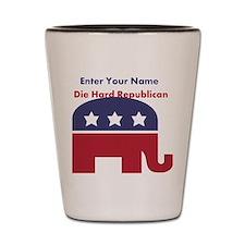 Personalize Die Hard Republican Shot Glass