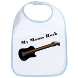 My Moms Rock Bib
