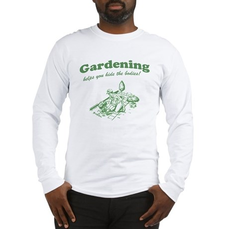 Gardening Helps Long Sleeve T-Shirt