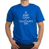 Keep Calm and Calculate On T