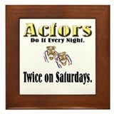 Actors Do It Twice Framed Tile