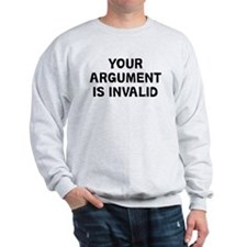 Your Argument Sweatshirt