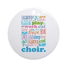 Choir Quote Ornament (Round)