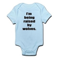 Im Being Raised by Wolves Infant Bodysuit