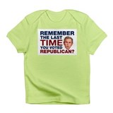 The Last Time You Voted Republican Infant T-Shirt