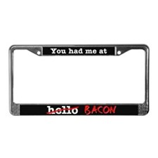 Bacon You Had Me At License Plate Frame