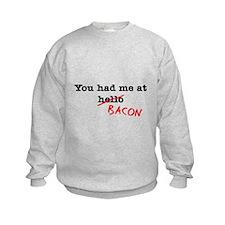 Bacon You Had Me At Sweatshirt