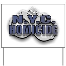 N.Y.C. HOMICIDE Yard Sign