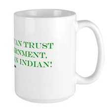 Mug, Sure you can Trust the Government!