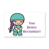 You Better Rectumize Car Magnet 20 x 12