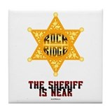 The Sheriff is Near Tile Coaster