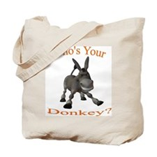 Who's Your Donkey? Tote Bag