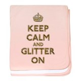 Keep Calm And Glitter On baby blanket