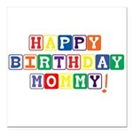 Happy Birthday Mommy.psd Square Car Magnet 3