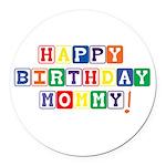 Happy Birthday Mommy.psd Round Car Magnet