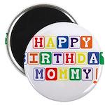 Happy Birthday Mommy.psd Magnet