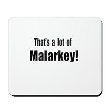 That's a lot of Malarkey Mousepad