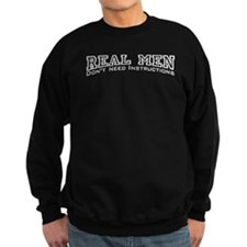 Real Men Dont Need Instructions Sweatshirt