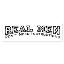Real Men Dont Need Instructions Bumper Sticker