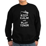 Keep Calm Play Tenor Sweatshirt