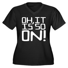 OH, IT IS SO ON! Women's Plus Size V-Neck Dark T-S