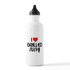 I Love Grilled Sushi Water Bottle