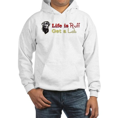 Life is Ruff Lab Hooded Sweatshirt