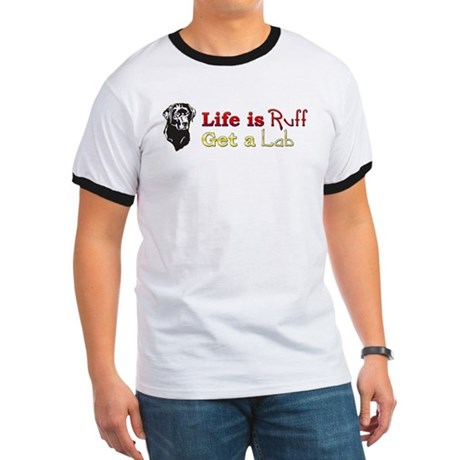 Life is Ruff Lab Ringer T