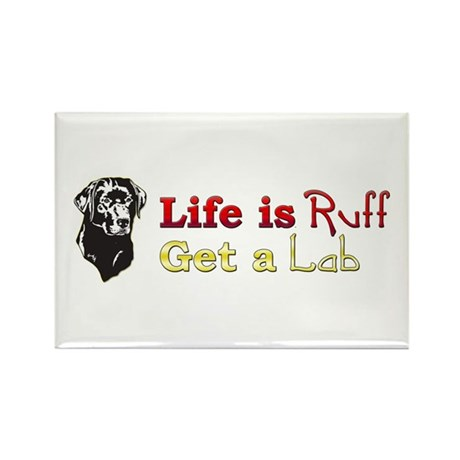 Life is Ruff Lab Rectangle Magnet
