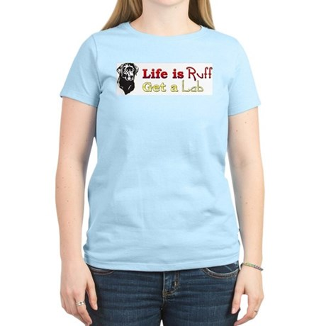 Life is Ruff Lab Women's Pink T-Shirt