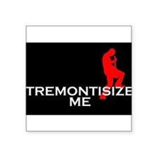 "Tremontisize Me! (black) Square Sticker 3"" x 3"""