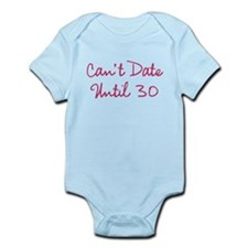 Cant Date Until Thirty Onesie