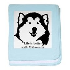 Life is better with Malamutes baby blanket