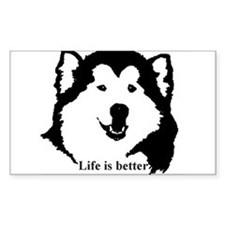 Life is better with Malamutes Decal