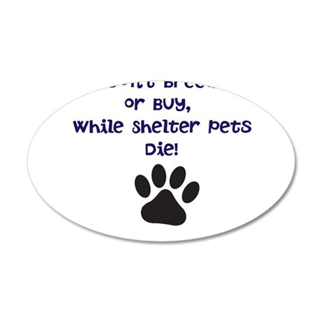 Dont Breed or Buy 35x21 Oval Wall Decal