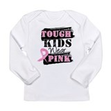 Tough Kids Wear Pink Long Sleeve Infant T-Shirt