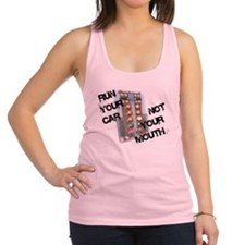 Run Car Not Mouth Racerback Tank Top
