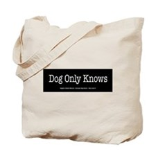 Dog Only Knows Tote Bag