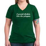 Avoid Cliches Like The Plague Shirt