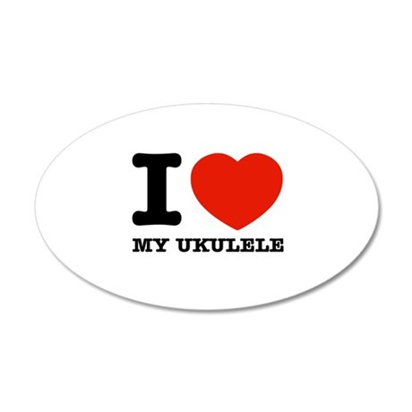 I Love My Ukulele 20x12 Oval Wall Decal