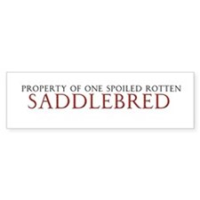 Spoiled Rotten Saddlebred Bumper Bumper Sticker
