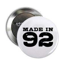 "Made In 92 2.25"" Button"
