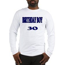 Birthday Boy 30 Long Sleeve T-Shirt